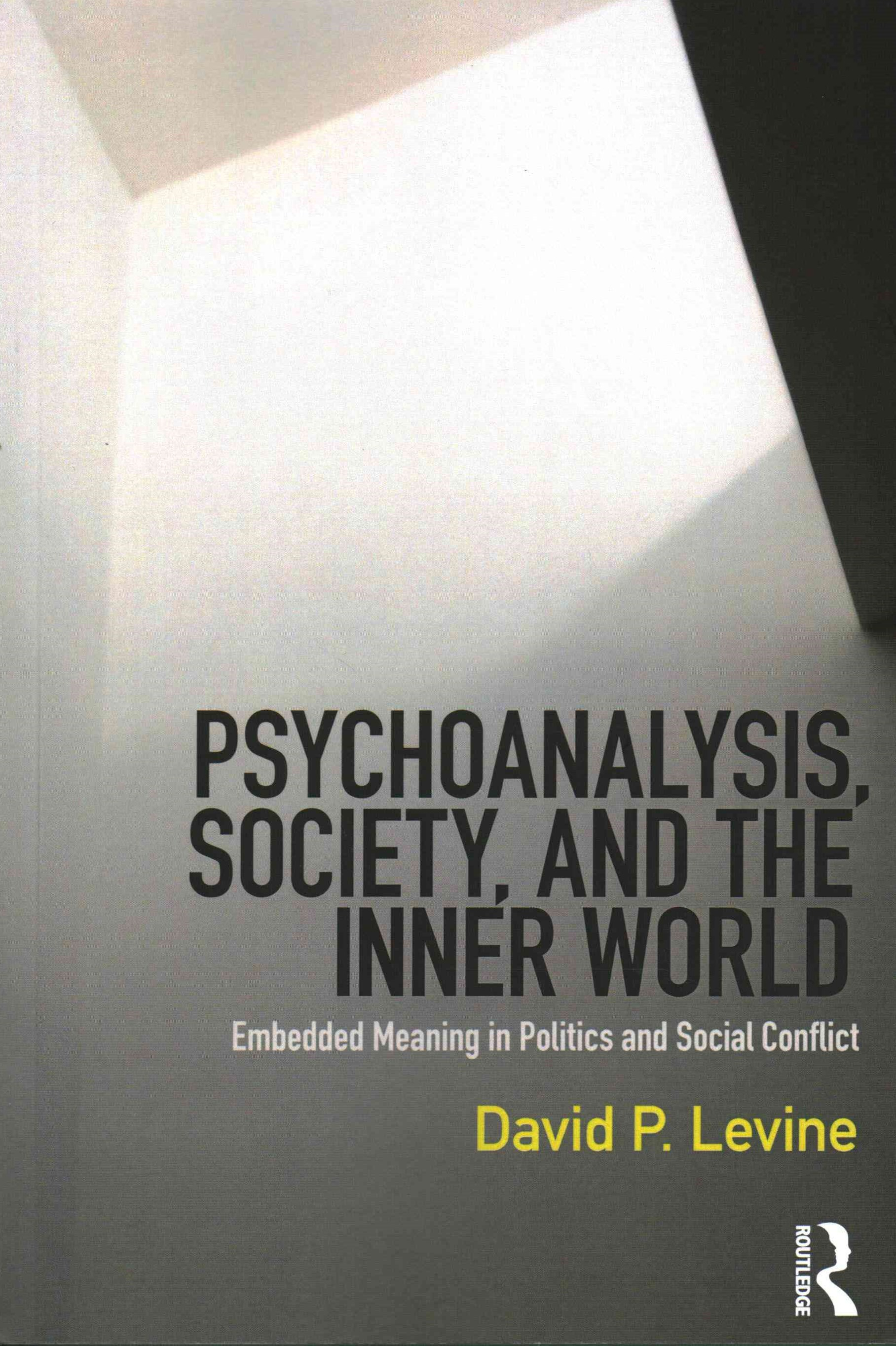 Psychoanalysis, Society, and the Inner World