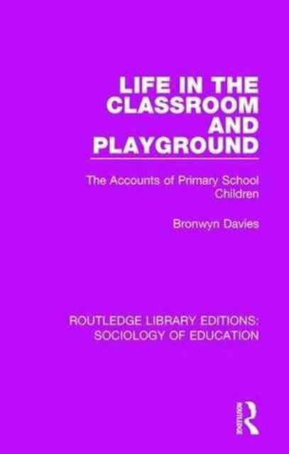 Life in the Classroom and Playground