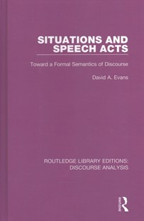 Situations and Speech Acts by David A. Evans (9781138224674) - HardCover - Reference