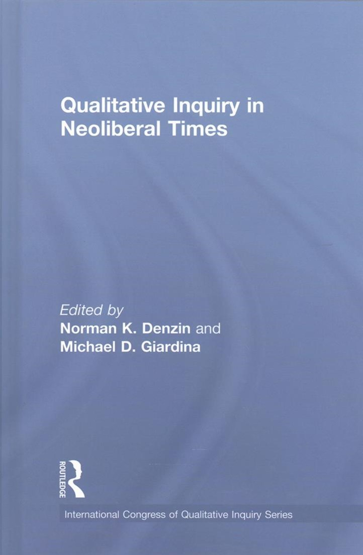 Qualitative Inquiry in Neoliberal Times by Denzin, Norman K. (EDT)/ Giardina, Michael D. (EDT), Michael D. Giardina (9781138226432) - HardCover - Education Tertiary