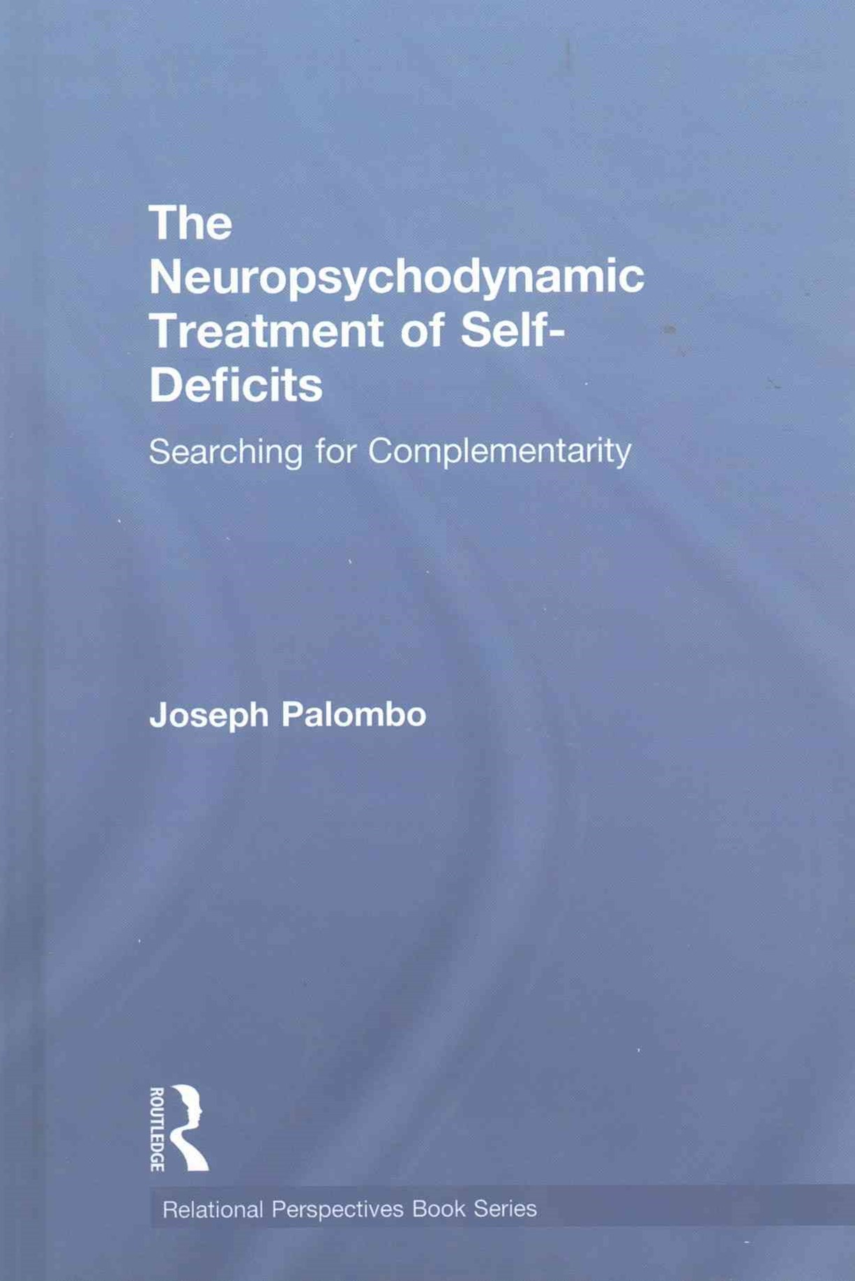 Neuropsychodynamic Treatment of Self-Deficits