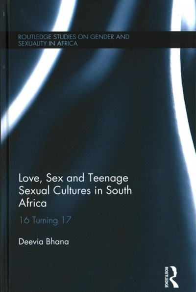 Love, Sex and Teenage Sexual Cultures in South Africa