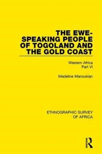 The Ewe-speaking People of Togoland and the Gold Coast