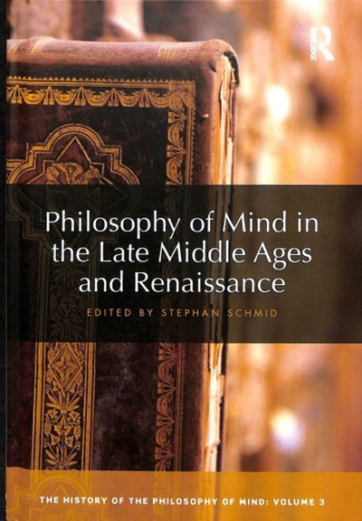 Philosophy of Mind in the Late Middle Ages and in the Renaissance