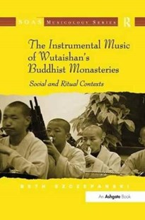 Instrumental Music of Wutaishan's Buddhist Monasteries by Beth Szczepanski (9781138261396) - PaperBack - Entertainment Music General