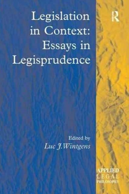 Legislation in Context: Essays in Legisprudence
