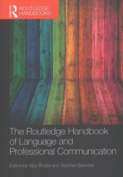Routledge Handbook of Language and Professional Communication