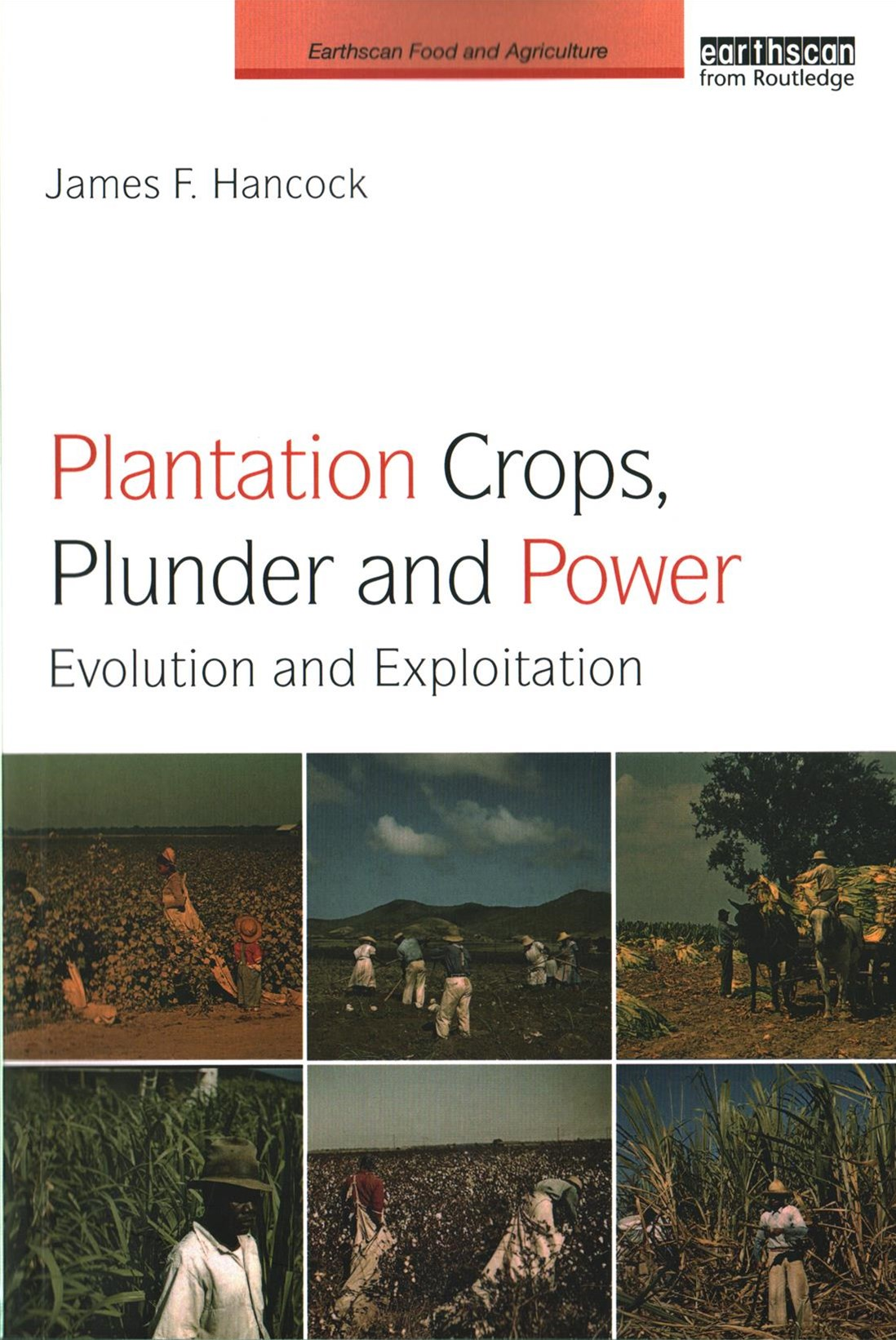Plantation Crops, Plunder and Power