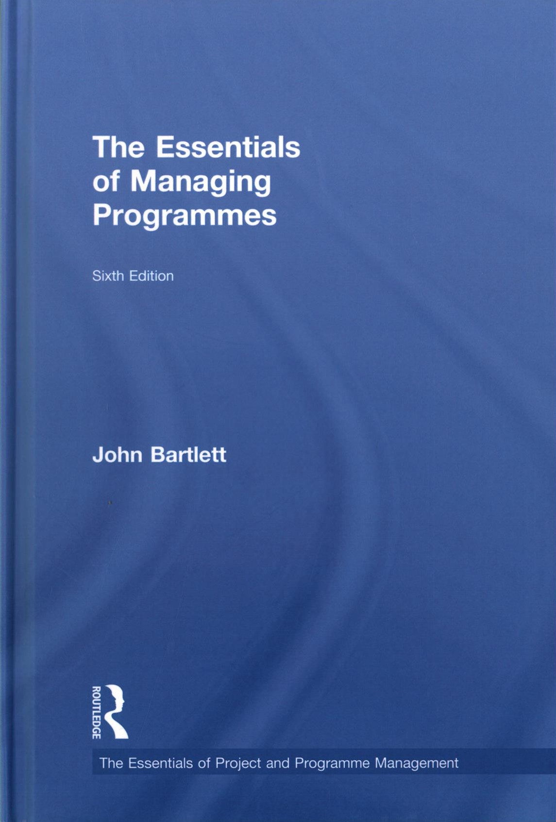 Essentials of Managing Programmes