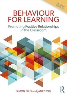 Behaviour for Learning by Ellis, Simon/ Tod, Janet, Janet Tod (9781138293076) - PaperBack - Education Teaching Guides