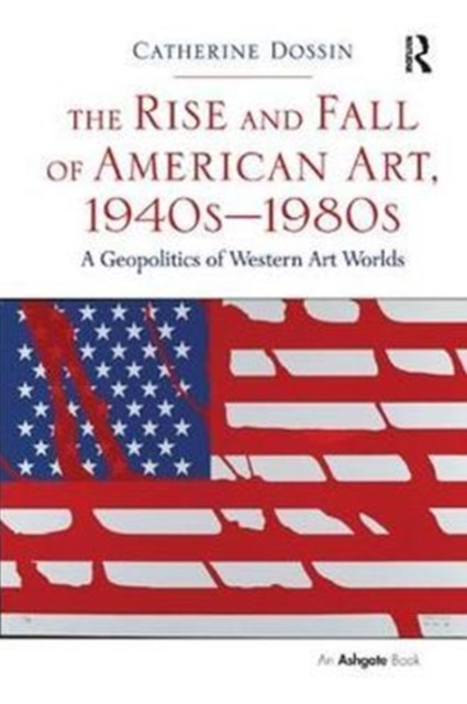Rise and Fall of American Art, 1940s-1980s