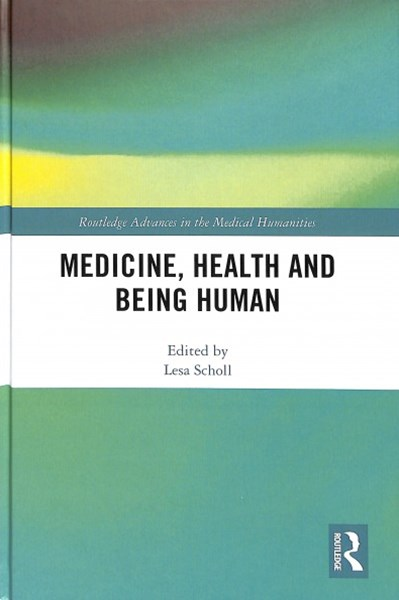 Medicine, Health and Being Human