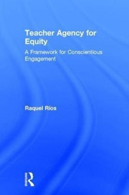 Teacher Agency for Equity