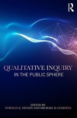 Qualitative Inquiry in the Public Sphere