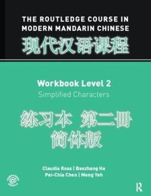 The Routledge Course in Modern Mandarin Chinese Workbook Level 2