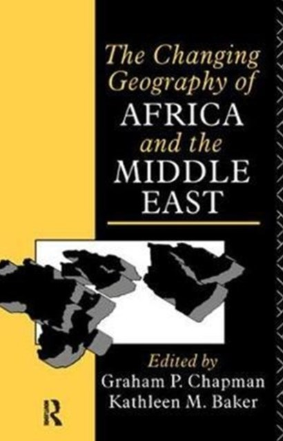 The Changing Geography of Africand the Middle East