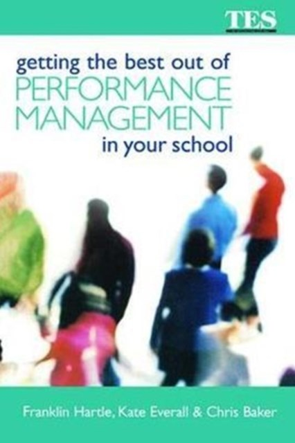 Getting the Best Out of Performance Management in Your School