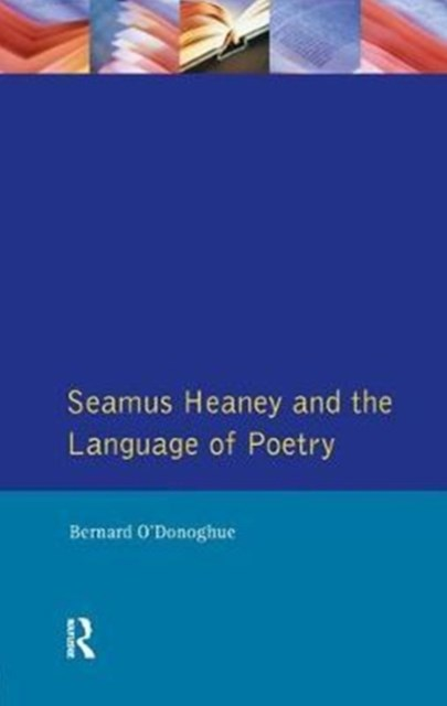 Seamus Heaney and the Language of Poetry