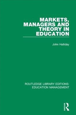Markets, Managers and Theory in Education
