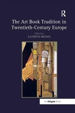 The Art Book Tradition in Twentieth-century Europe
