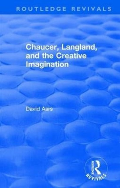 Chaucer, Langland, and the Creative Imagination (1980)