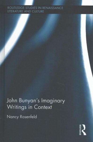 John Bunyan's Imaginary Writings in Context