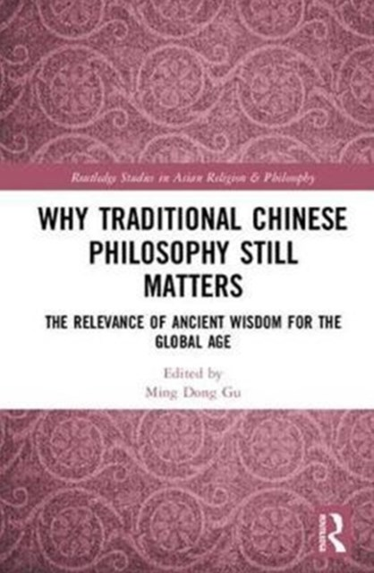 Why Traditional Chinese Philosophy Still Matters