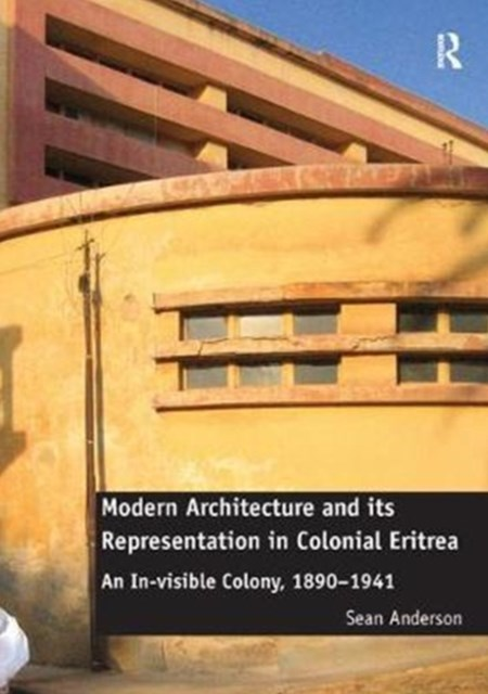 Modern Architecture and Its Representation in Colonial Eritrea