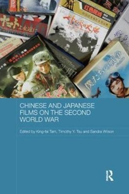 Chinese and Japanese Films on the Second World War