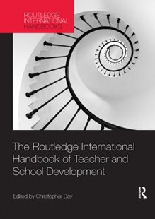 The Routledge International Handbook of Teacher and School Development by Christopher Day (9781138577145) - PaperBack - Education Teaching Guides