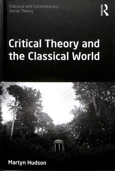 Critical Theory and the Classical World