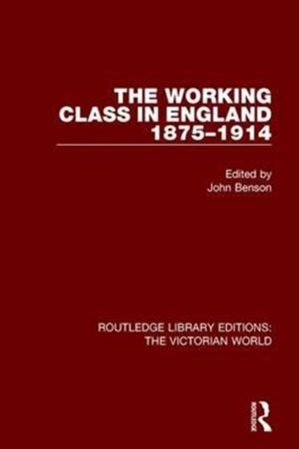 The Working Class in England 1875-1914