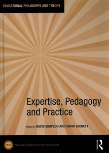 Expertise, Pedagogy and Practice by David Simpson, David Beckett (9781138647411) - HardCover - Education Teaching Guides