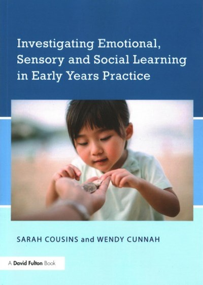 Investigating Emotional, Sensory and Social Learning in Early Years Practice
