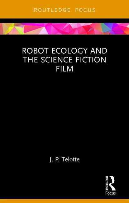 Robot Ecology and the Science Fiction Film