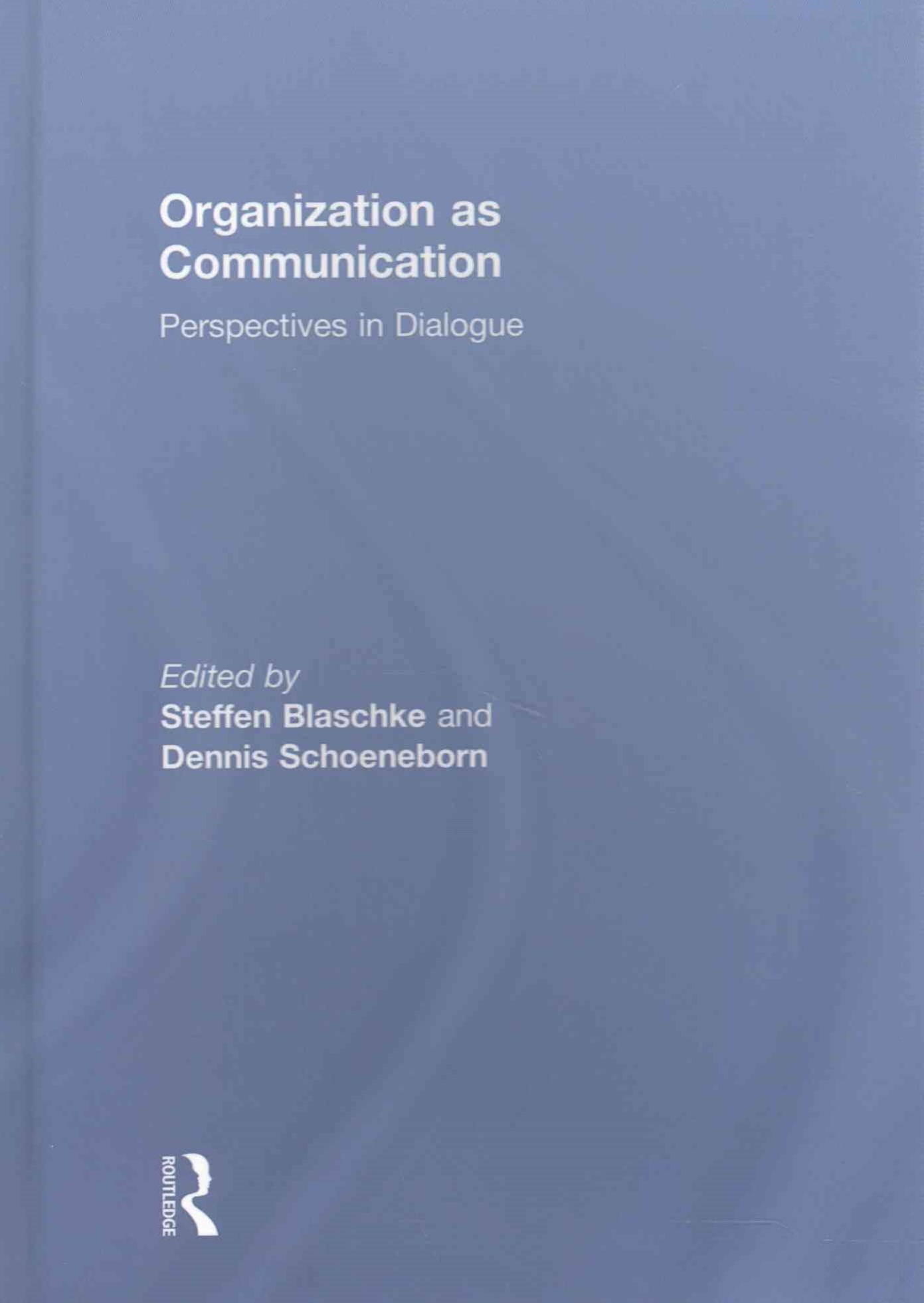 Organization As Communication