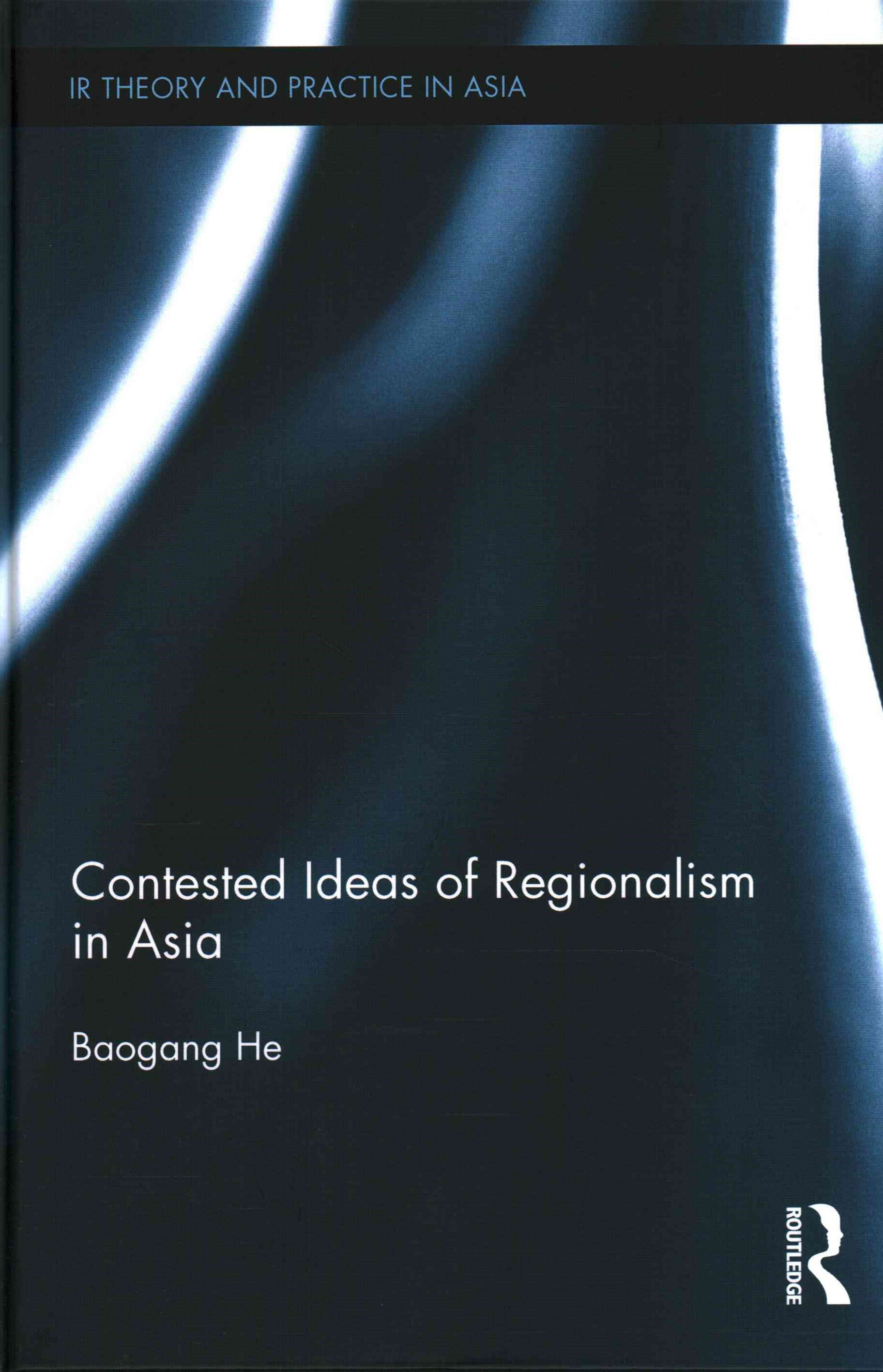 Contested Ideas of Regionalism in Asia