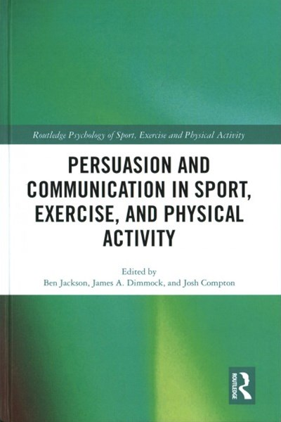 Persuasion and Communication in Sport, Exercise, and Physical Activity
