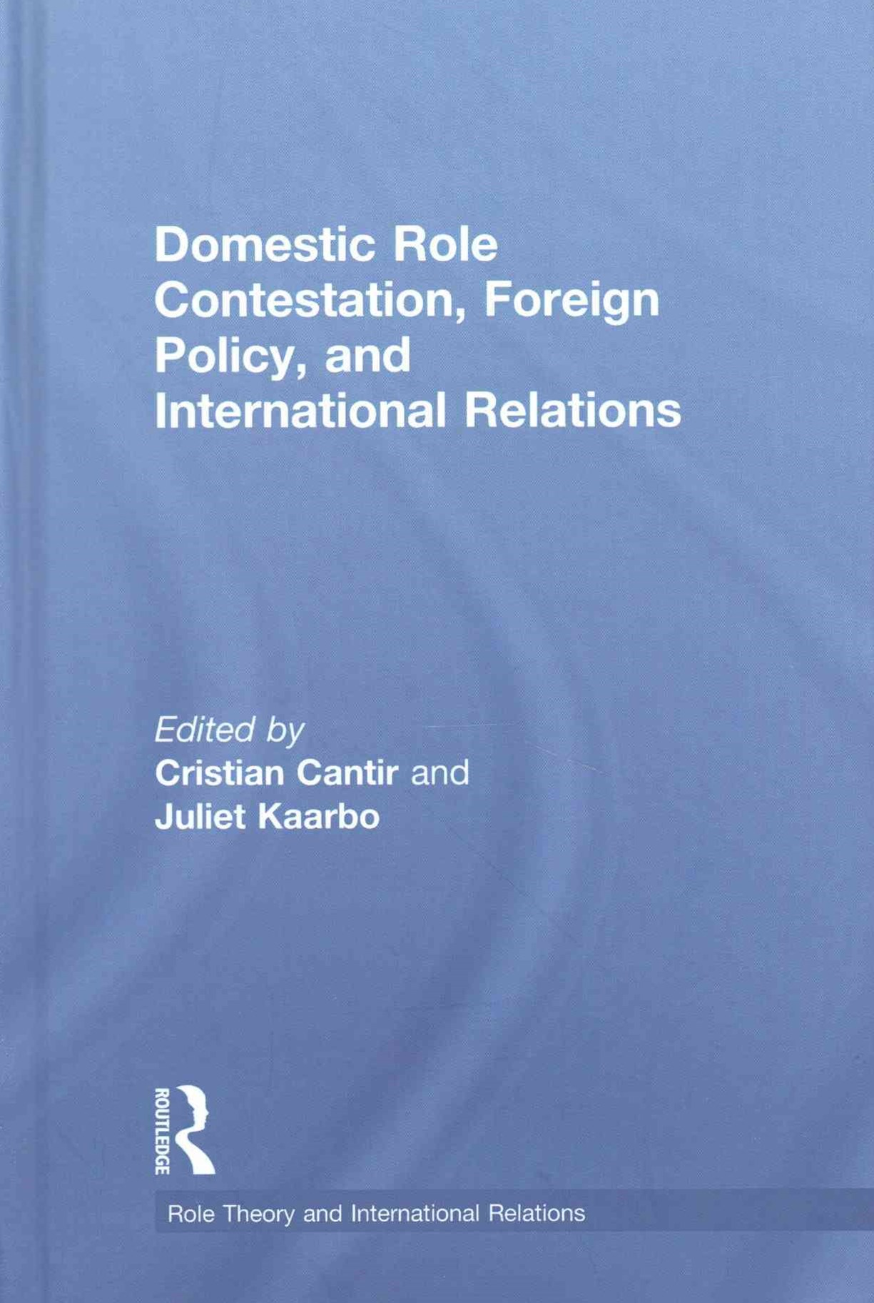 Domestic Role Contestation, Foreign Policy and International Relations