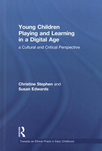 Children, Educators and Early Learning in a Digital Age
