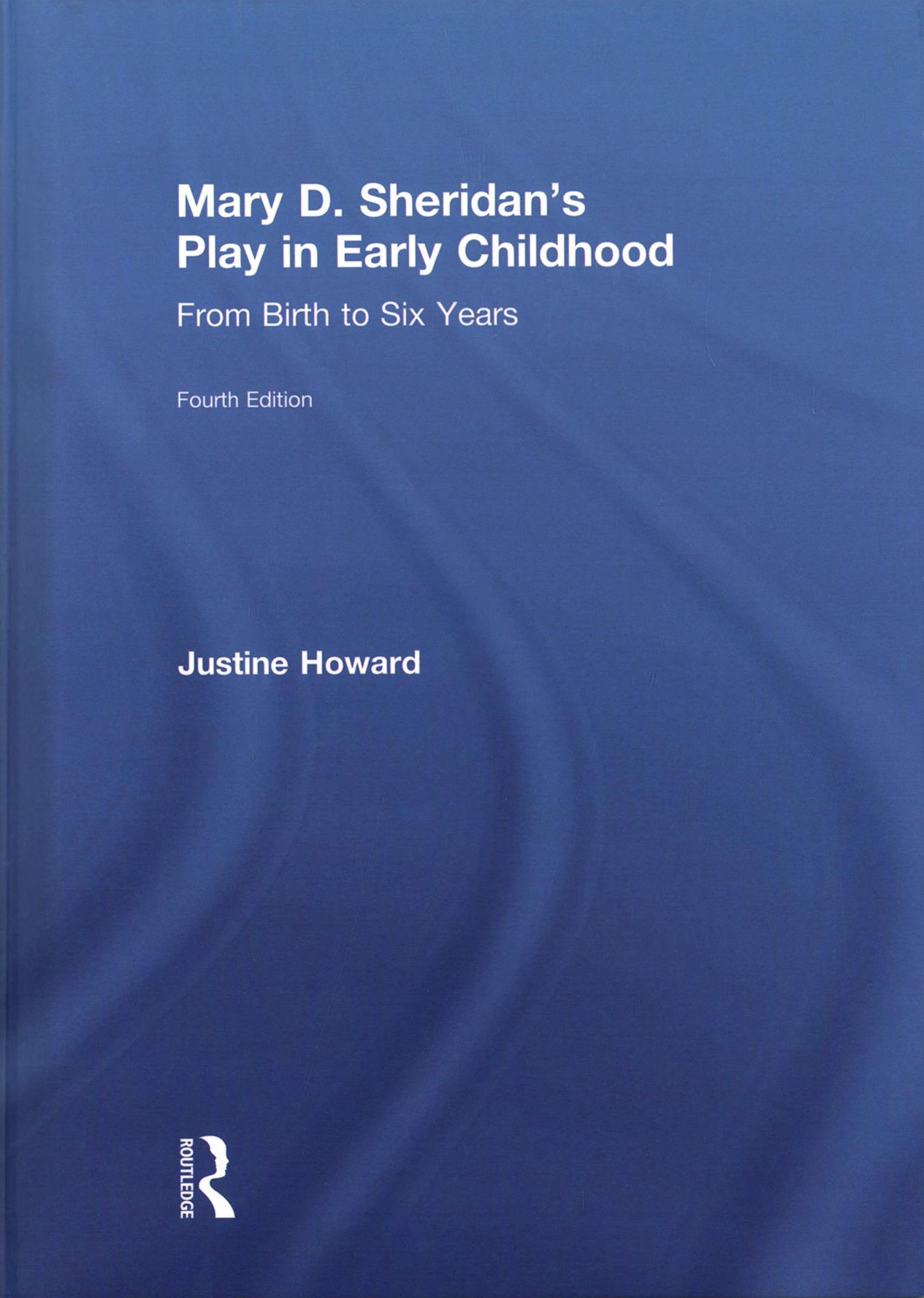 Mary D. Sheridan's Play in Early Childhood