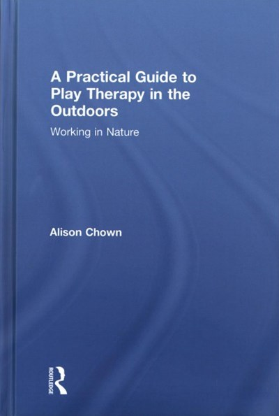 Practical Guide to Play Therapy in the Outdoors