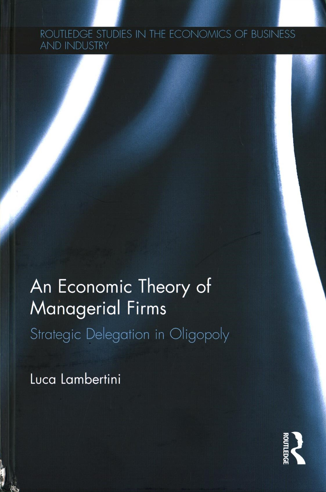 Economic Theory of Managerial Firms