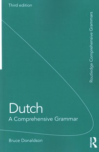Dutch: A Comprehensive Grammar by Bruce Donaldson (9781138658493) - PaperBack - Language European Languages