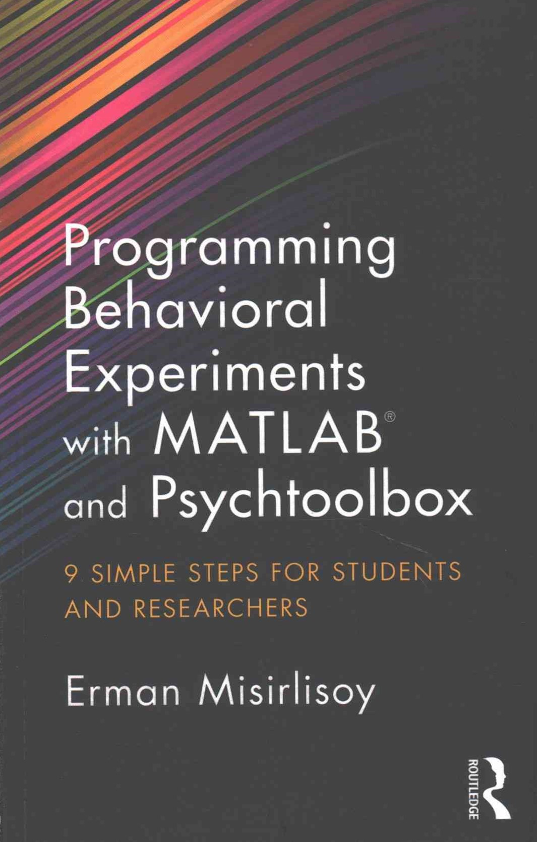 Programming Behavioral Experiments with MATLABand PsychToolbox