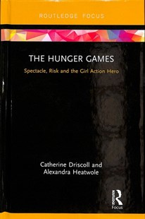 Hunger Games by Catherine Driscoll, Alex Heatwole (9781138683068) - HardCover - Entertainment Film Theory