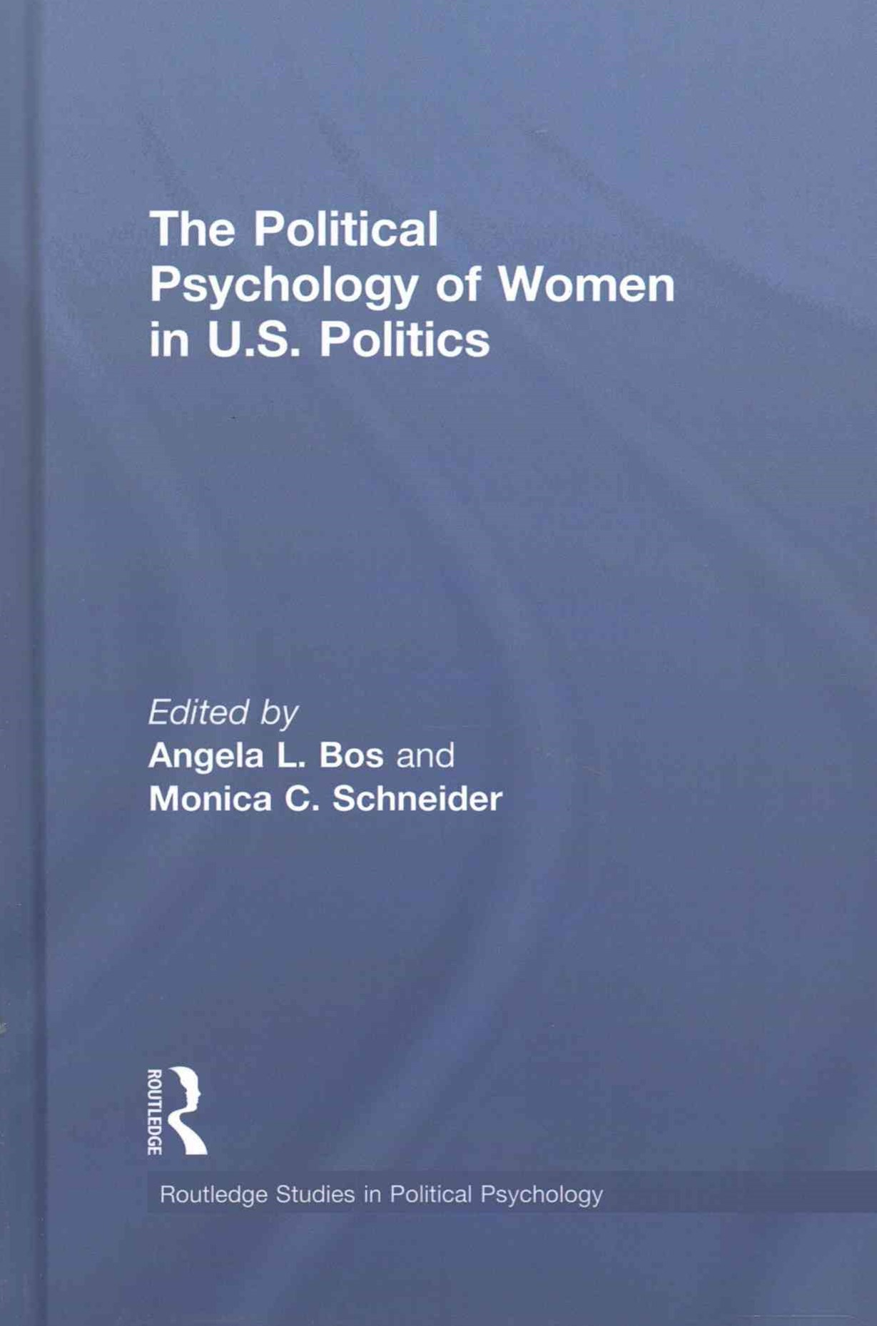 The Political Psychology of Women in U. S. Politics