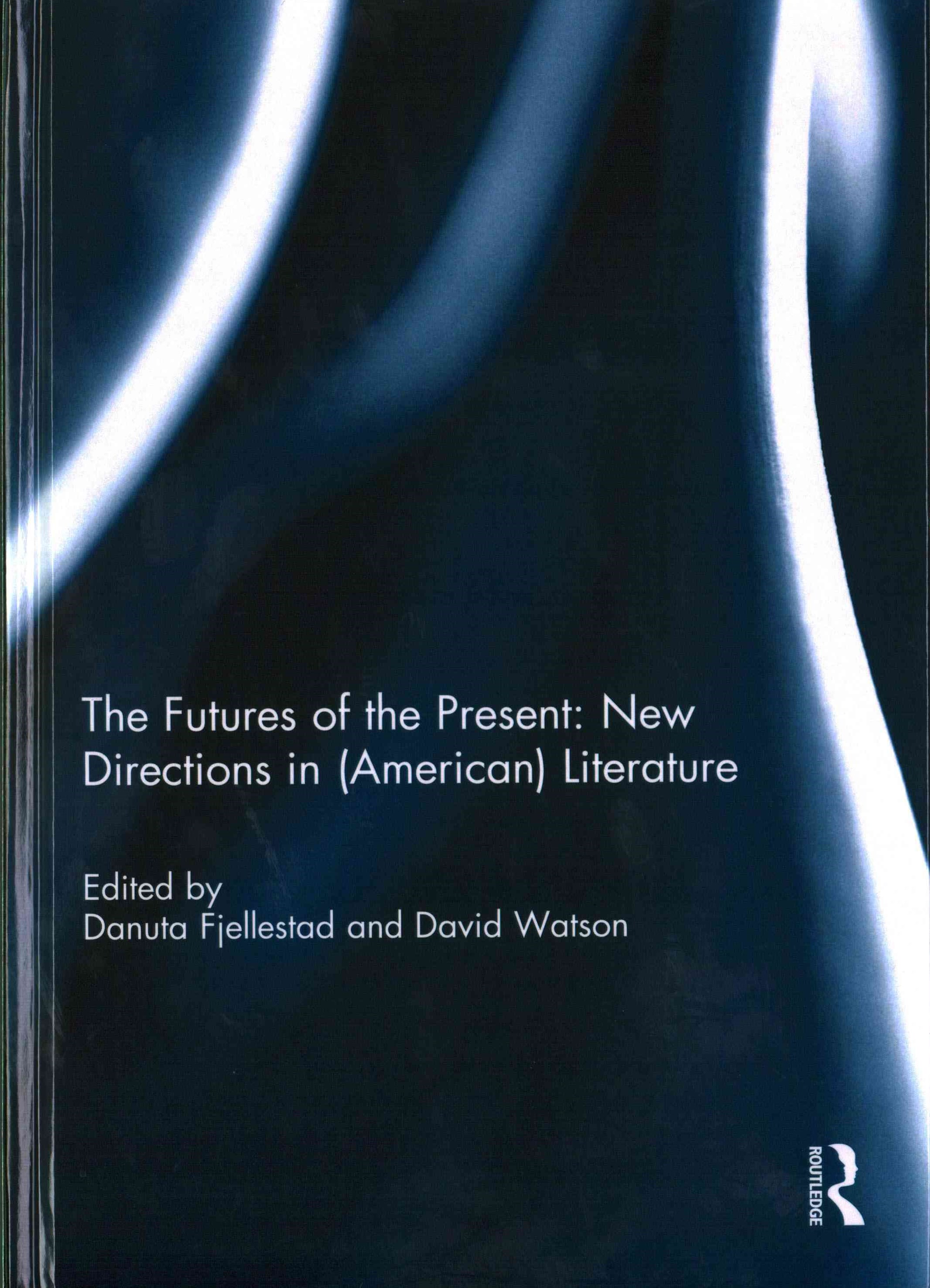 Futures of the Present: New Directions in (American) Literature