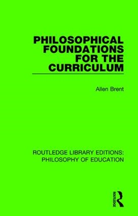 Philosophical Foundations for the Curriculum