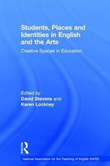 Students, Places, and Identities in English and the Arts